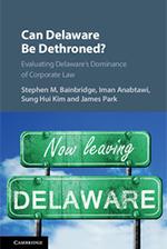 Stephen M. Bainbridge, et al.: Can Delaware Be Dethroned?